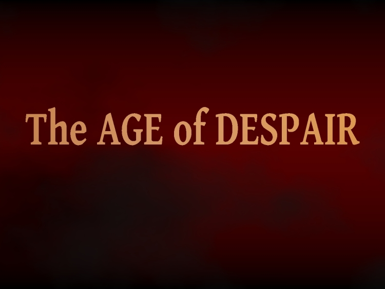 Title of Text:  The Age of Despair
